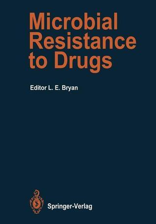 Microbial Resistance to Drugs  by  Lawrence E. Bryan