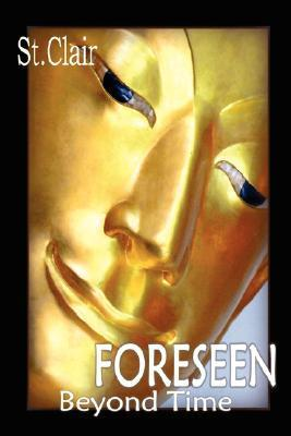 Foreseen - Beyond Time  by  Michael St. Clair