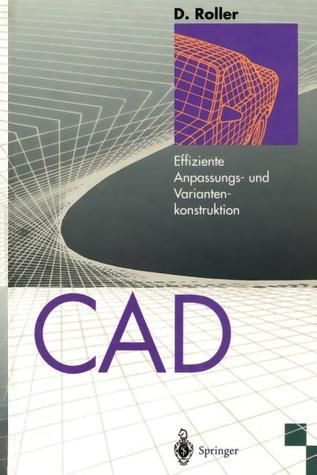 CAD: Effiziente Anpassungs- Und Variantenkonstruktion  by  Dieter Roller