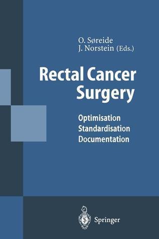 Rectal Cancer Surgery: Optimisation Standardisation Documentation Odd Soreide
