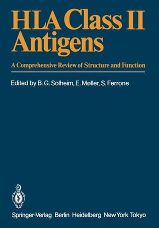 HLA Class II Antigens: A Comprehensive Review of Structure and Function  by  Bjarte G. Solheim