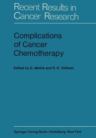 Complications of Cancer Chemotherapy: Proceedings of the Plenary Sessions of E.O.R.T.C., Paris, June 1973 G. Mathe