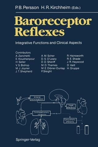 Baroreceptor Reflexes: Integrative Functions and Clinical Aspects  by  P.B. Persson