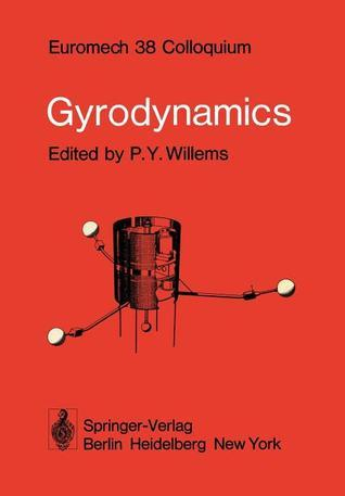 Gyrodynamics: Euromech 38 Colloquium Louvain-La-Neuve, Belgium, 3 5 September 1973  by  P. y. Willems