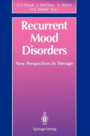 Recurrent Mood Disorders: New Perspectives in Therapy Gian F. Placidi