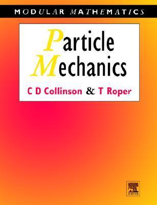 Particle Mechanics  by  Chris Collinson