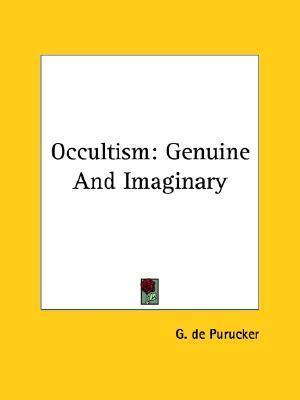 Occultism: Genuine and Imaginary G. de Purucker
