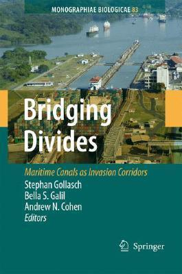 Bridging Divides: Maritime Canals as Invasion Corridors  by  Stephan Gollasch