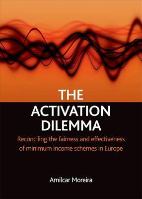 The Activation Dilemma: Reconciling the Fairness and Effectiveness of Minimum Income Schemes in Europe  by  Amilcar Moreira
