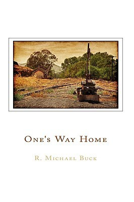 Ones Way Home  by  R. Michael Buck