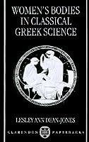 Womens Bodies In Classical Greek Science Lesley Dean-Jones