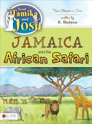 Jamaica and the African Safari B. Hudson