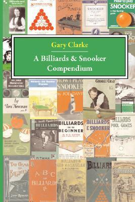 A Billiards and Snooker Compendium G Clarke
