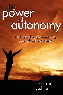 The Power of Autonomy  by  Kenneth M. Gachira