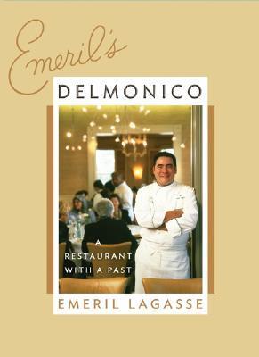 Emerils Delmonico: A Restaurant with a Past  by  Emeril Lagasse