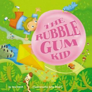 The Bubble Gum Kid  by  Stu Smith