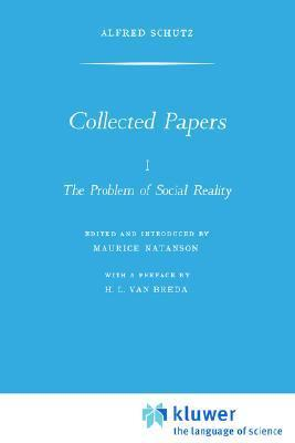 Collected Papers I. The Problem of Social Reality  by  Alfred Schutz