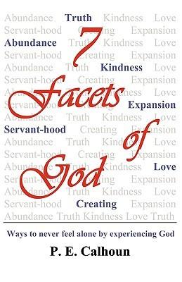 7 Facets of God  by  P. E. Calhoun