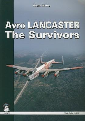 Avro Lancaster: The Survivors  by  Glenn White