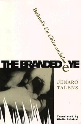 Branded Eye: Bunuel's Un Chien andalou  by  Jenaro Taléns