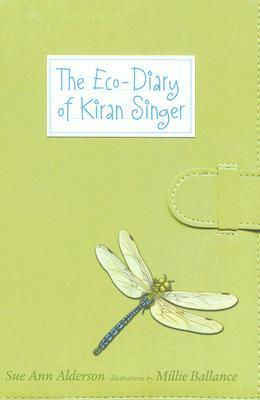 The Eco-Diary Of Kiran Singer  by  Sue Ann Alderson