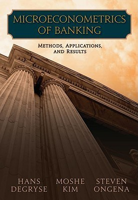 Microeconometrics of Banking: Methods, Applications, and Results Hans Degryse