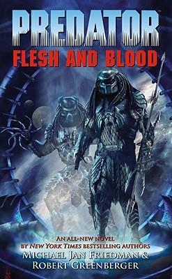 Predator Volume 2: Flesh and Blood Michael Jan Friedman