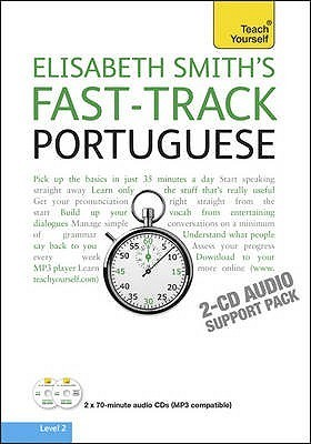Fast-Track Portuguese (Teach Yourself 2-CD Audio Suport Pack) Elisabeth Smith