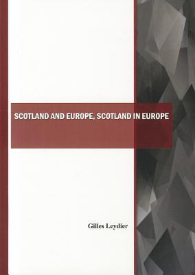 Scotland and Europe, Scotland in Europe Gilles Leydier