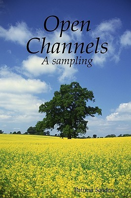 Open Channels: A Sampling Patricia Sanders