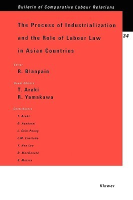 The Process of Industrialization and the Role of Lab Law in Asian  by  Takashi Araki