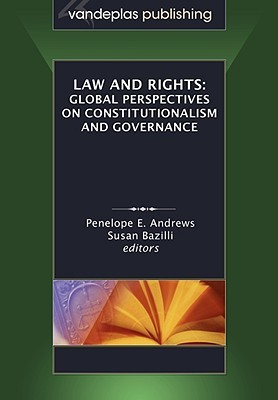 Law and Rights: Global Perspectives on Constitutionalism and Governance  by  Penelope E. Andrews