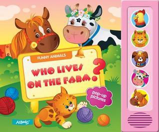 Who Lives on a Farm?  by  Anna Gridina
