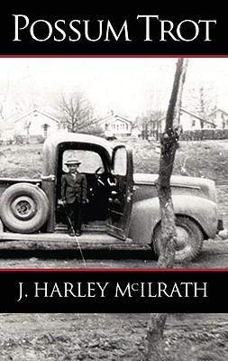 Possum Trot J. Harley McIlrath