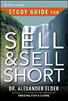 Study Guide for Sell and Sell Short, Study Guide Alexander Elder