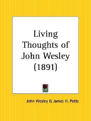 Living Thoughts of John Wesley John Wesley