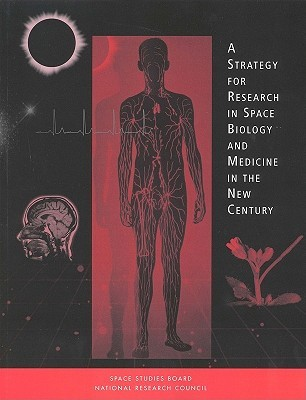 Strategy Research in Space Biology and Medicine in the Next Century  by  National Research Council