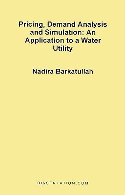 Pricing, Demand Analysis and Simulation: An Application to a Water Utility Nadira Barkatullah