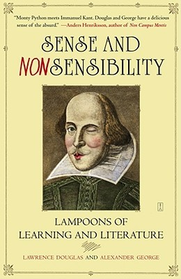 Sense and Nonsensibility: Lampoons of Learning and Literature  by  Lawrence Douglas
