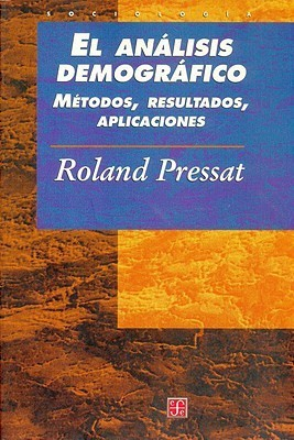 El Analisis Demografico:  Metodos, Resultados, Aplicaciones (Historia) Fernando Serrano Migallón