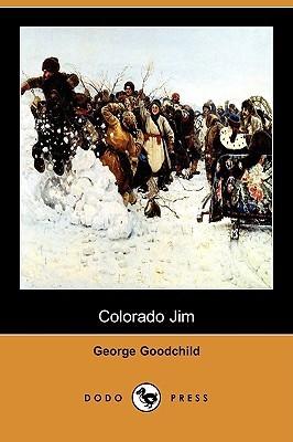 Colorado Jim George Goodchild