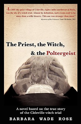 The Priest, the Witch & the Poltergeist  by  Barbara Wade Rose