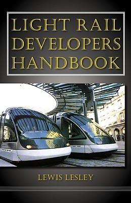 Light Rail Developers Handbook  by  Lewis Lesley