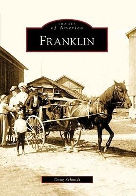 Franklin, Wisconsin (Images of America Series) Doug Schmidt