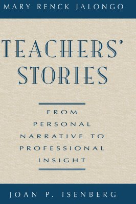 Teachers Stories: From Personal Narrative to Professional Insight Mary Renck Jalongo