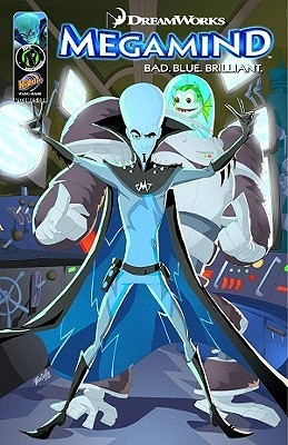 Megamind Volume 1: Dancin and Bromancin TP  by  Jason M. Burns