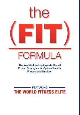 The Fit Formula The World Fitness Elite