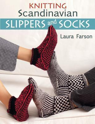 Knitting Scandinavian Slippers and Socks Laura Farson