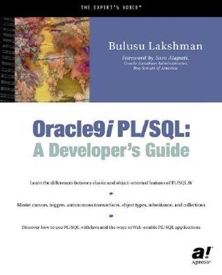Oracle9i PL/SQL: A Developers Guide  by  Bulusu Lakshman