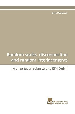 Random Walks, Disconnection and Random Interlacements  by  David Windisch